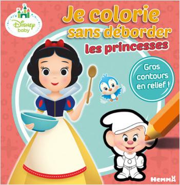 Disney Baby - Je colorie sans déborder (Princesses)