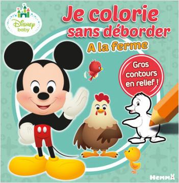 Disney Baby - Je colorie sans déborder (À la ferme)