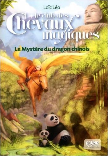 Le Club des Chevaux Magiques - Le Mystère du dragon chinois - Tome 5