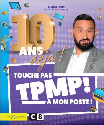 TPMP, 10 ans déjà !