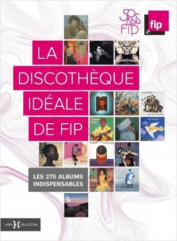 La discothèque idéale de FIP, 50 ans