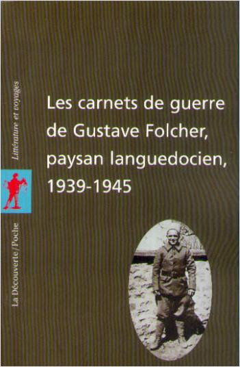 Les carnets de guerre de Gustave Folcher, paysan languedocien (1939-1945)