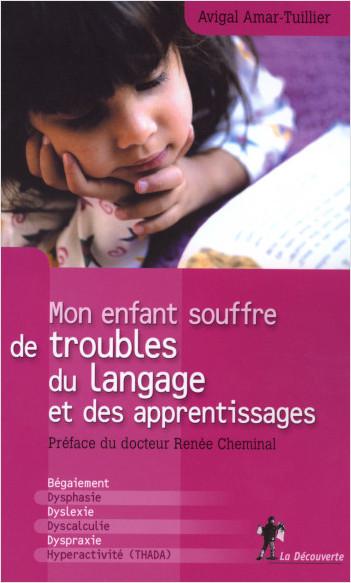 Mon enfant souffre de troubles du langage et des apprentissages
