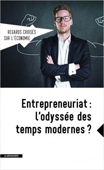 Entrepreneuriat : l'odyssée des temps modernes ?