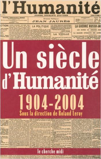 Un siècle d'Humanité (1904-2004)