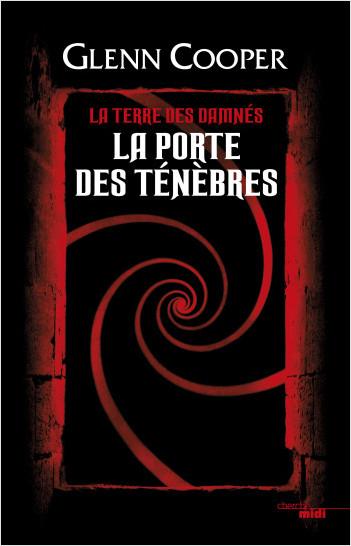 La Porte des Ténèbres - La Terre des damnés - tome 1