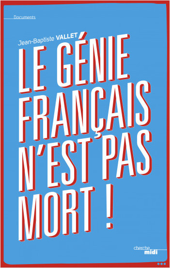 Le génie français n'est pas mort !