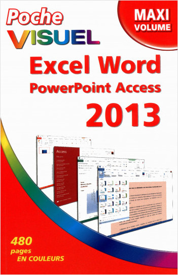 Poche Visuel Excel Word PowerPoint Access 2013, Maxi Volume