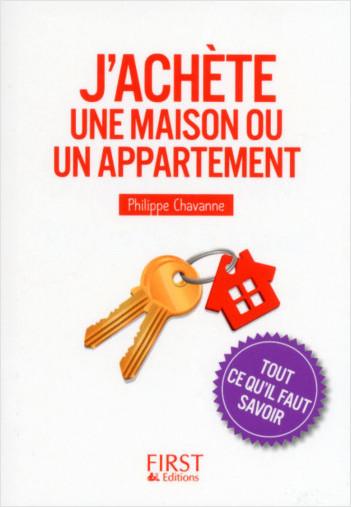 J'achète une maison ou un appartement : tout ce qu'il faut savoir