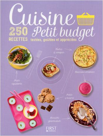 Cuisine petit budget - 250 recettes testées, goûtées et appréciées