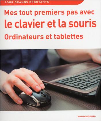 Mes tout premiers pas avec le clavier, ordinateurs et tablettes