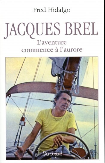 Jacques Brel - L'aventure commence à l'aurore