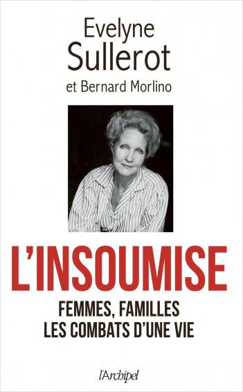 L'insoumise - Femmes, familles, Les combats d'une vie
