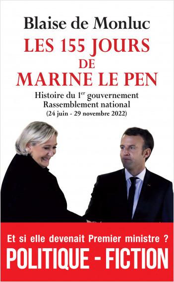 Les 155 jours de Marine Le Pen