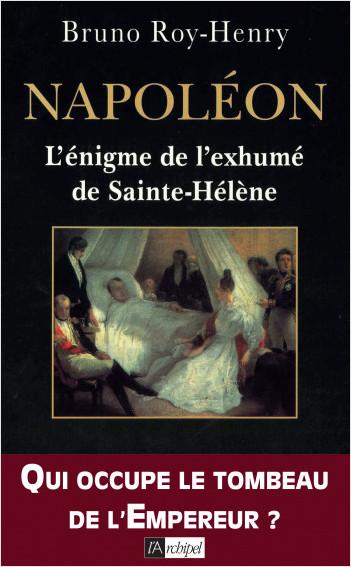 Napoléon, l'énigme de l'exhumé de Sainte-Hélène