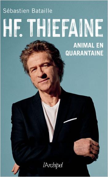 HF Thiéfaine, animal en quarantaine