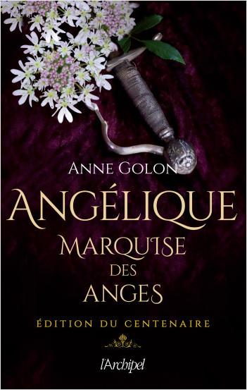 Angélique, marquise des anges (édition du centenaire)