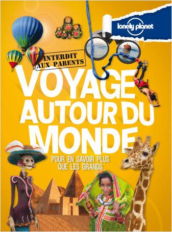 Voyage autour du monde Interdit aux parents - 2ed