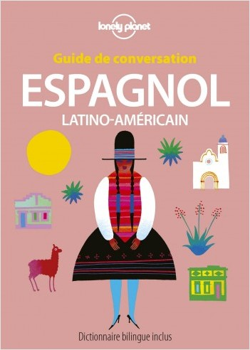 Guide de conversation Espagnol latino-américain - 10 ed