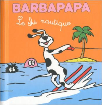 Les petites histoires de Barbouille- Le Ski nautique
