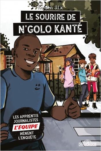 L'Équipe - Le Sourire de N'Golo Kanté - Roman d'enquête journalistique - Dès 8 ans