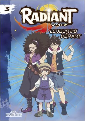 Radiant - Tome 3 - Le Jour du départ - Lecture roman jeunesse - Dès 8 ans