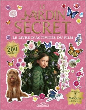 Le Jardin secret - Le Livre d'activités du film - Avec des stickers et des masques - Dès 6 ans