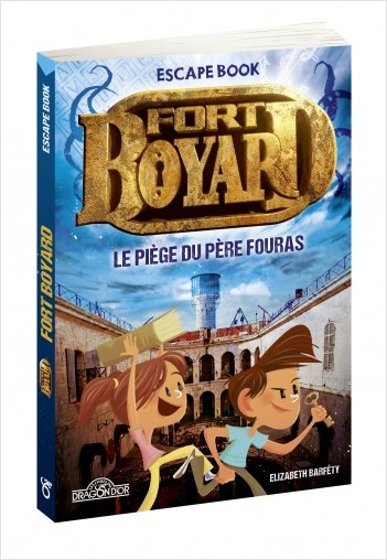 Fort Boyard - Escape book - Le Piège du Père Fouras - Livre-jeu avec énigmes - Dès 8 ans