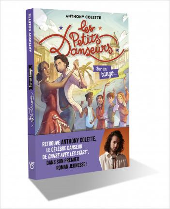 Anthony Colette - Les Petits Danseurs - Sur un tango... - Lecture roman jeunesse danse - Dès 8 ans