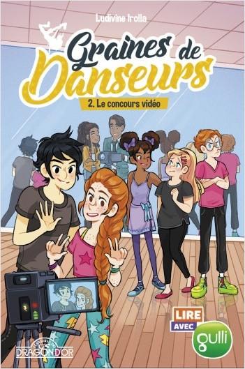 Lire avec Gulli - Graines de danseurs - Tome 2 - Le Concours vidéo - Lecture roman jeunesse danse - Dès 8 ans