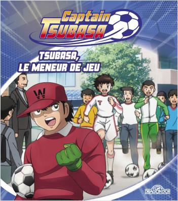 Captain Tsubasa – Tsubasa, le meneur de jeu – Album illustré – Dès 6 ans