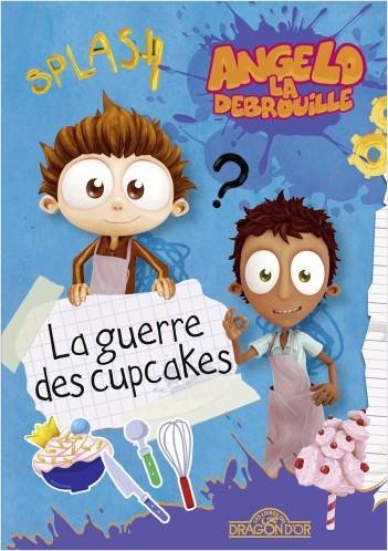Angelo la Débrouille - La Guerre des cupcakes - Lecture roman jeunesse - Dès 8 ans