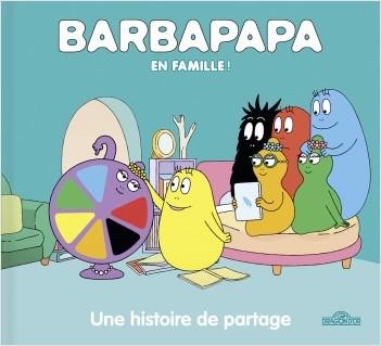 Barbapapa - Barbapapa en famille - Une histoire de partage - Album illustré - Dès 2 ans