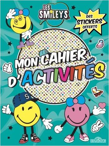 Les Smileys - Mon cahier d'activités - Avec des stickers - Dès 6 ans