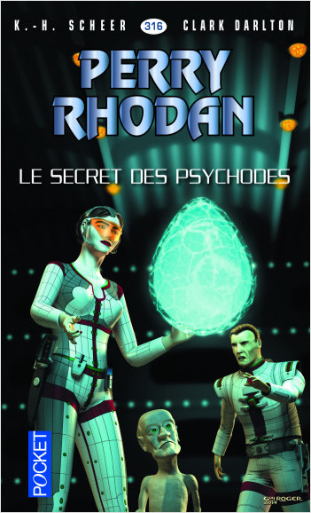 Perry Rhodan n°316 - Le Secret des psychodes