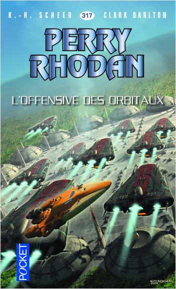 Perry Rhodan n°317 - L'Offensive des Orbitaux