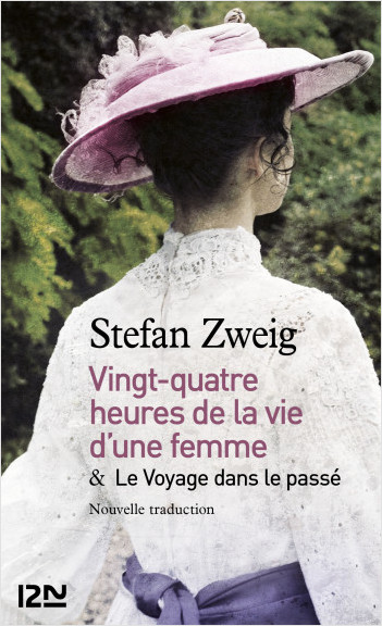 24h de la vie d'une femme suivi de Le Voyage dans le passé