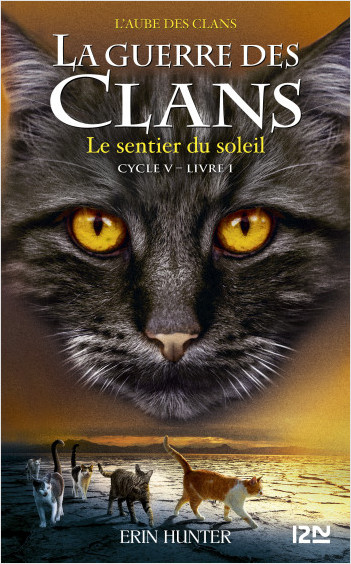 La guerre des clans cycle V - tome 1 : Le sentier du soleil