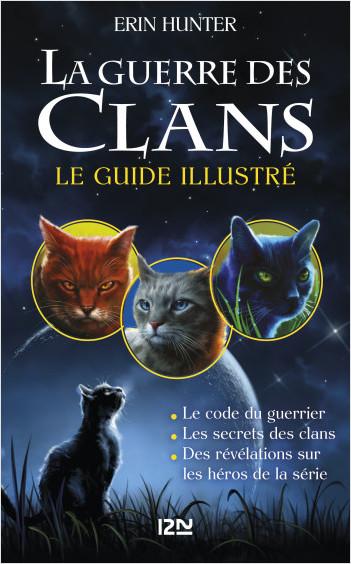 La guerre des Clans : le guide illustré