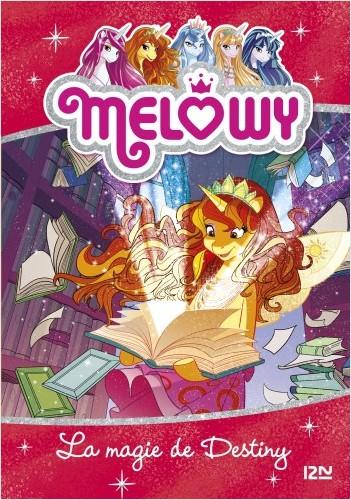Mélowy - tome 11 : La Magie de Destiny