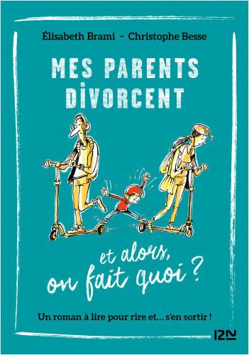 Et Alors ? - tome 07 : Mes parents divorcent... et alors ?