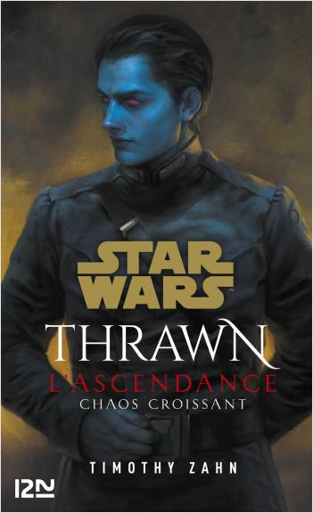 Star Wars : Thrawn L'Ascendance - tome 1 : Chaos croissant