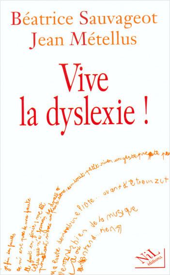Vive la dyslexie