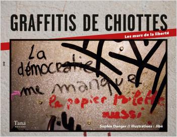 Graffitis de chiottes - Les murs de la liberté