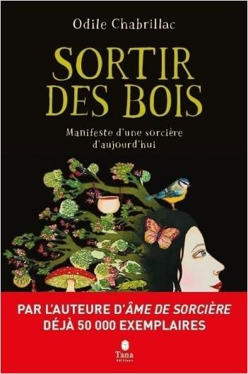 Sortir des bois - Manifeste d'une sorcière d'aujourd'hui - Écoféminisme, engagement, nature et spiritualité