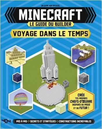 Minecraft : Le guide du builder - Voyage dans le temps -  Guide de jeux vidéo - Dès 8 ans