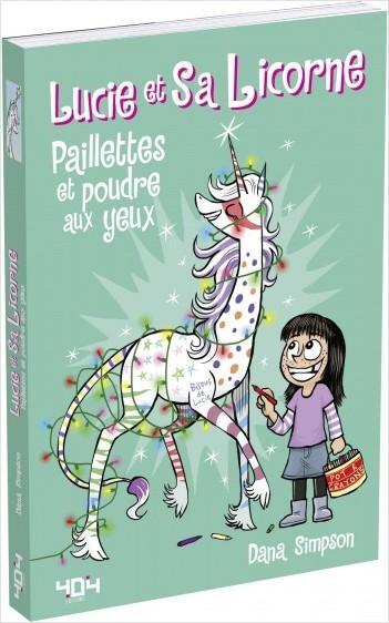 Lucie et sa licorne - Tome 4 - Paillettes et poudre aux yeux
