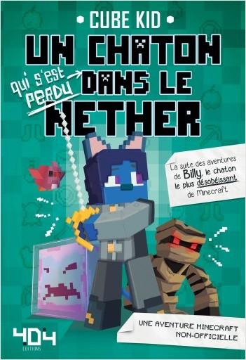 Minecraft : Un chaton (qui s'est perdu) dans le Nether  Tome 2 - Roman junior - Dès 8 ans