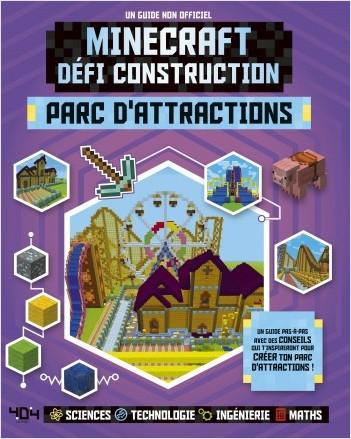 Minecraft : Défi construction - Parc d'attractions -  Guide de jeux vidéo - Dès 8 ans