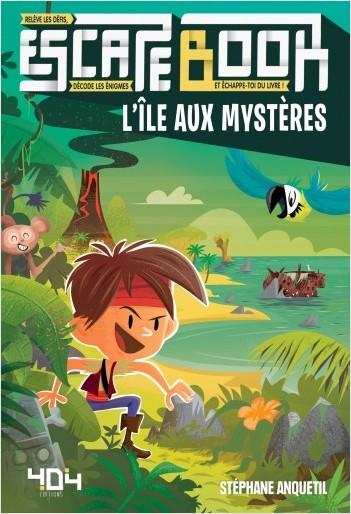 L'Île aux mystères - Escape book enfant - Livre-jeu avec énigmes - De 8 à 12 ans